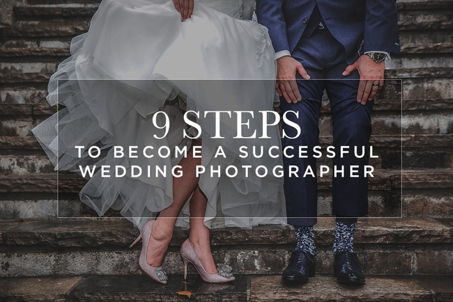 9 Steps to Become a Successful Wedding Photographer